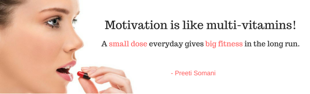 Motivation is like multi-vitamins! A small dose everyday gives.png